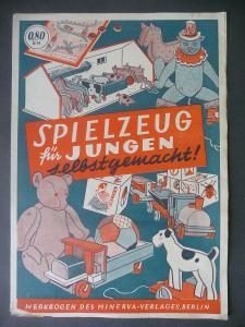 Spielzeug f. Jungen selbstgemacht Heft Bastelanleitung Schnittbogen Minerva 1945