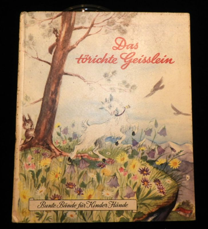 Kinderbuch Schweiz / 1950 / Das törichte Geisslein aus der Serie Bunte Bände für Kinderhände