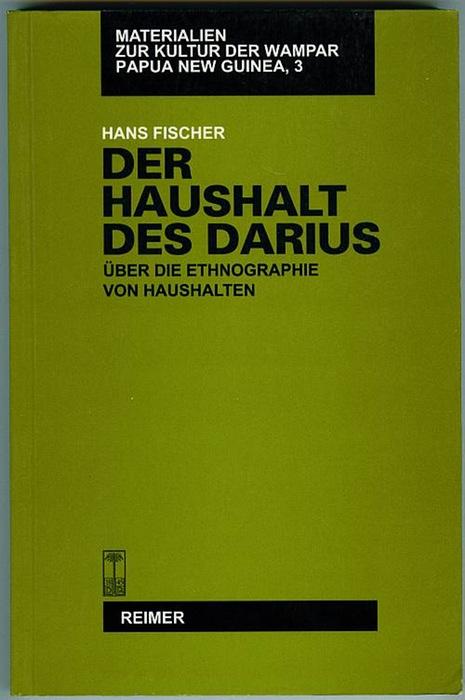 Der Haushalt des Darius. Über die Ethnographie von Haushalten. Fischer, Hans