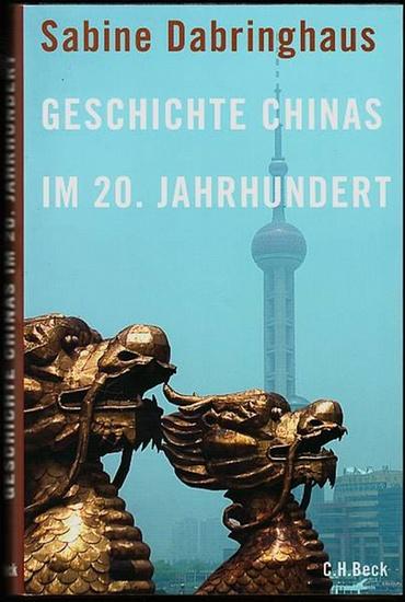 Geschichte Chinas im 20. Jahrhundert. Dabringhaus, Sabine