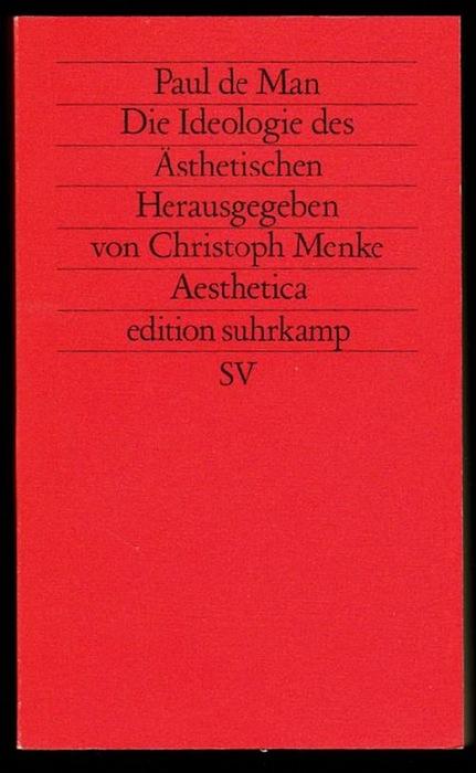 Die Ideologie des Ästhetischen. Herausgegeben von Christoph Menke. De Man, Paul