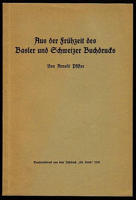 Aus der Frühzeit des Basler und Schweizer Buchdrucks. Pfister, Arnold