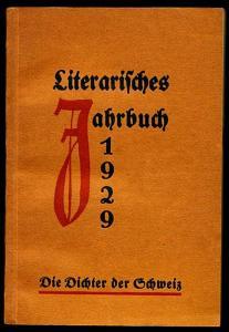 Die Dichter der Schweiz. Literarisches Jahrbuch 1929. herausgegeben vom Verein Schweizerischer Literaturfreunde. Steiner, Emil