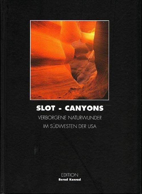 Slot Canyons. Verborgene Naturwunder im Südwesten der USA. Konrad, Bernd