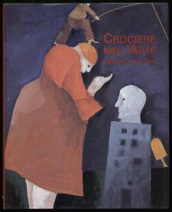 Crociere Nell'Arte. Arte A Bordo delle Navi Italiane. / Cruising into Art. Art on Board Italian Liners. Fochessati, Matteo und Paolo Piccione