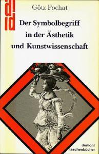 Der Symbolbegriff in der Ästhetik und Kunstwissenschaft.. Pochat, Götz