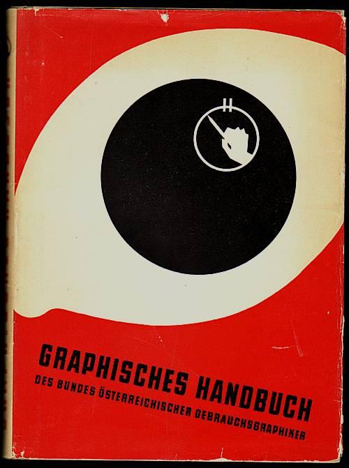 Graphisches Handbuch des Bundes Österreichischer Gebrauchsgraphiker. Herausgegeben vom Bund österreichischer Gebrauchsgraphiker BöG Wien. (Planung, Gestaltung, Durchführung von Leo Pernitsch).