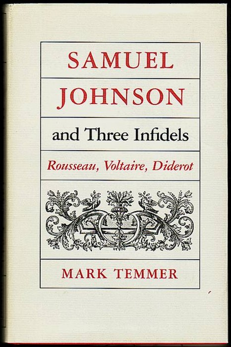 Samuel Johnson and Three Infidels: Rousseau, Voltaire, Diderot. Temmer, Mark J