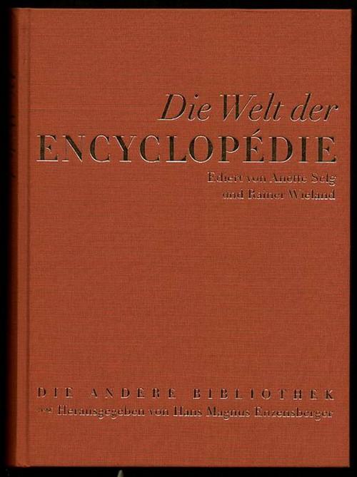 Die Welt der Encyclopédie. Selg, Anette und Rainer Wieland (Hrsg.)