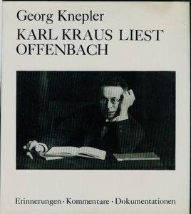 Karl Kraus liest Offenbach. Erinnerungen - Kommentare - Dokumentationen. Knepler, Georg