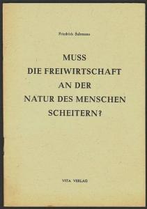 """Muss die """"Freiwirtschaft"""" an der Natur des Menschen scheitern? Salzmann, Friedrich"""