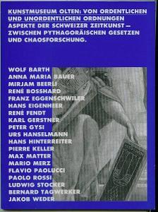 Kunstmuseum Olten: Von ordentlichen und unordentlichen Ordnungen. Aspekte der Schweizer Zeitkunst - zwischen pythagoräischen Gesetzen und Chaosforschung. (2 Bände). Schürpf, Markus u. a
