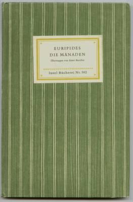 Die Mänaden. Übertragen von Ernst Buschor. Euripides