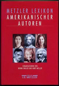 Metzler-Lexikon amerikanischer Autoren. Engler, Bernd [Hrsg.]