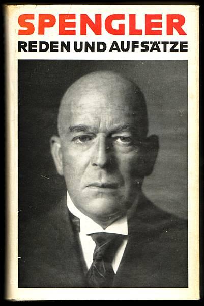 Reden und Aufsätze. Zweite, unveränderte Ausgabe. Spengler, Oswald