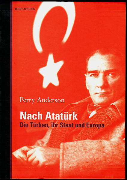 Nach Atatürk. Die Türken, ihr Staat und Europa. Anderson, Perry