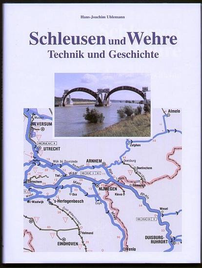 Schleusen und Wehre. Technik und Geschichte. Uhlemann, Hans-Joachim