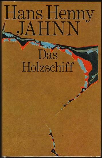 Das Holzschiff. Jahnn, Hans Henny