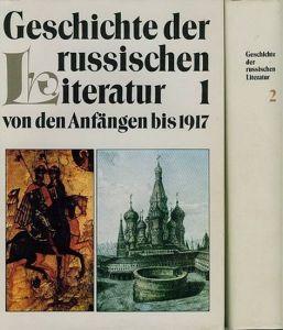 Geschichte der russischen Literatur von den Anfängen bis 1917. 2 Bände.