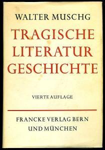 Tragische Literaturgeschichte. Muschg, Walter