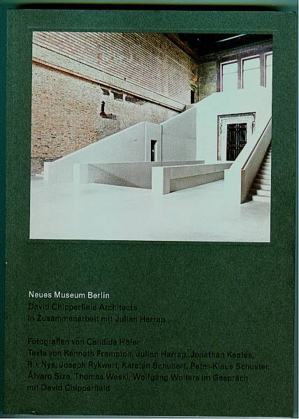 Neues Museum Berlin. David Chipperfield Architects in Zusammenarbeit mit Julian Harrap. Nys, Rik und Martin Reichert 0