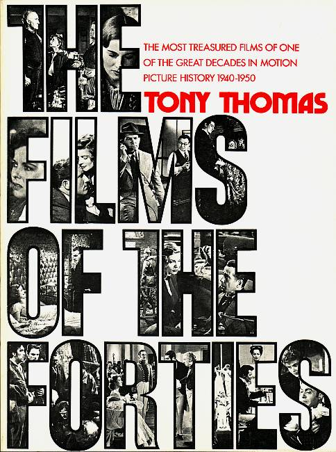 The Films of the Forties. Thomas, Tony