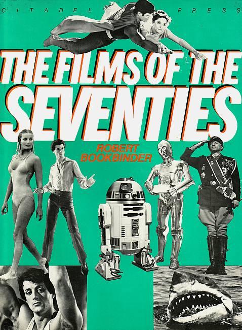 The Films of the Seventies. Bookbinder, Robert
