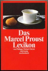 Das Marcel Proust Lexikon. Michel-Thiriet, Philippe
