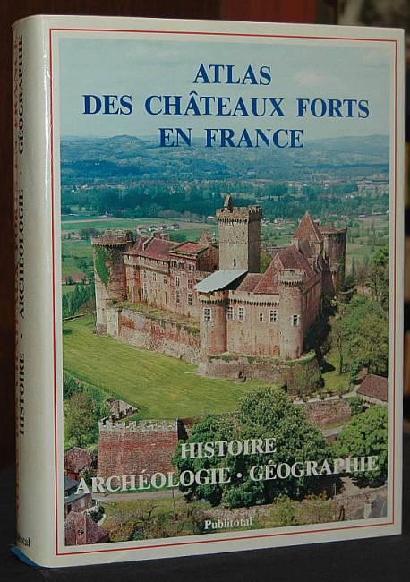 Atlas des Châteaux forts en France. Hiostoire Archeologie Geographie. Salch, Charles-Laurent (Hrsg)