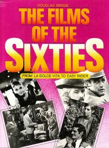 The Films of the Sixties. Brode, Douglas