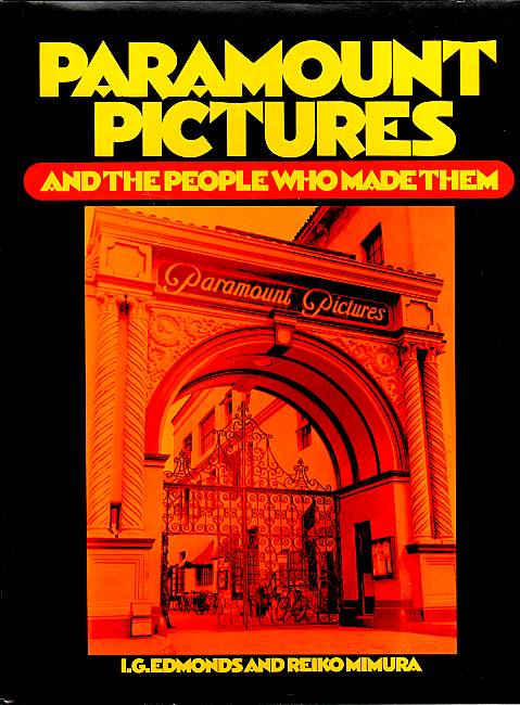 Paramount Pictures and the People Who Made Them. Edmonds, I.G. und Reiko Mimura
