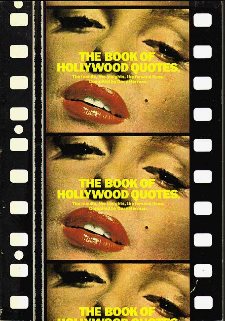 The Book of Hollywood Quotes. The insuits, the insights, the famous lines. Herman, Gary