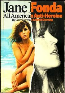 Jane Fonda. All American Anti-Heroine. Herman, Gary und David Downing