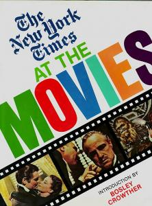 The New York Times at the Movies. Intruduction by Bosley Crowther. Keylin, Arleen und Christine Bent (Hrsg.)
