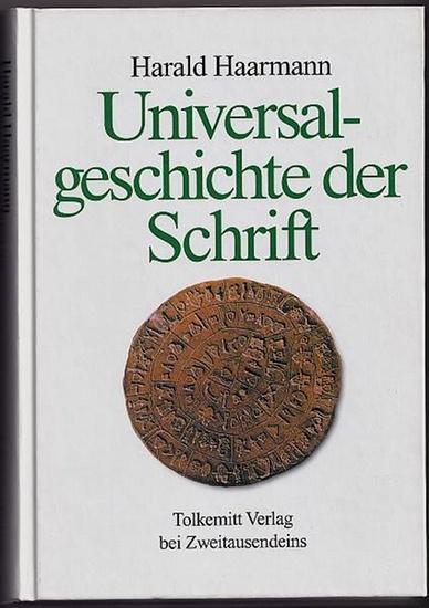 Universalgeschichte der Schrift. Haarmann, Harald