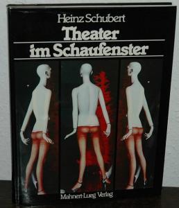 Theater im Schaufenster. Schubert, Heinz