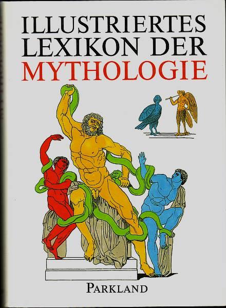 Illustriertes Lexikon der Mythologie.