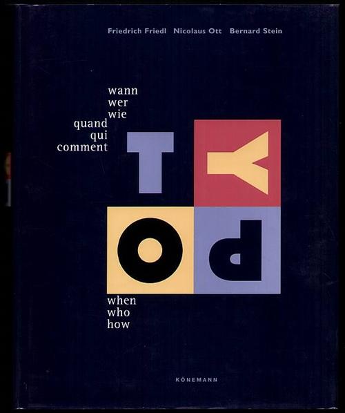 Typo: Typography - when, who, how / Typographie - wann, wer, wie / Typographie - quand qui comment. Friedl, Friedrich [Hrsg.]; Nicolaus Ott und Bernhard Stein