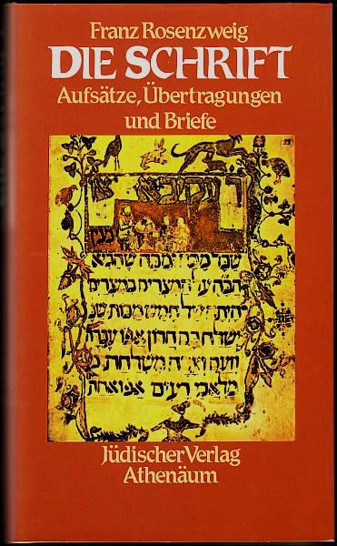 Die Schrift. Aufsätze, Übertragungen und Briefe. Herausgegeben von Karl Thieme. Rosenzweig, Franz