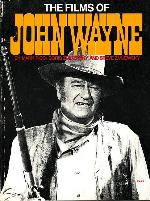 The Films of John Wayne. Ricci, Mark; Boris Zmijewsky und Steve Zmijewsky