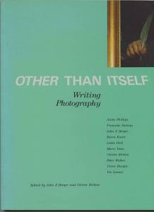 Other than Itself. Writing Photography. Berger, John X, und Olivier Richon (Hrsg)
