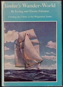 Yankee's Wander-World. Cirkling the globe in the brigantine Yankee. Johnson, Irving and Electra