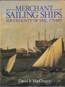Merchant Sailing Ships. 1775 - 1815. Sovereignity of sail. MacGregor, David R