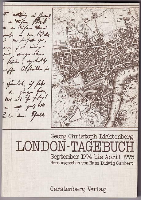 """London-Tagebuch September 1774 - April 1775. Herausgegeben. von Hans Ludwig Gumbert Mit einer Einleitung """"Das politische Denken des jungen Lichtenberg"""". Lichtenberg, Georg Christoph"""
