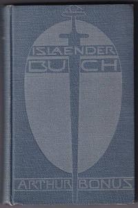 Isländerbuch I. Sammlung I. Herausgegeben vom Kunstwart. Bonus, Arthur