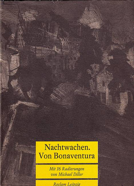 Nachtwachen. Herausgegeben von Steffen Dietzsch. Bonaventura, ( d. i. Ernst August Friedrich Klingeman