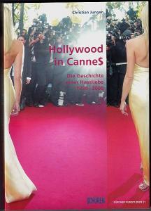Hollywood in Cannes. Die Geschichte einer Hassliebe. 1939 - 2008 Jungen, Christian