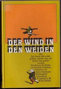 Der Wind in den den Weiden oder Der Dachs läßt schön grüßen, möchte aber auf keinen fall gestört werden. deutsch von Harry Rowohlt. Grahame, Kenneth