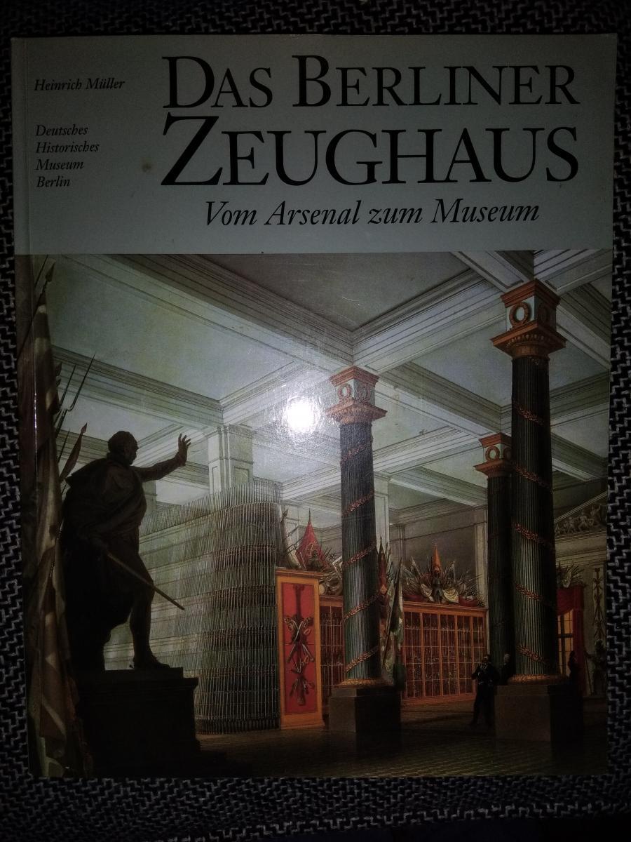 Buch Zeughaus Berlin Vom Arsenal zum Museum