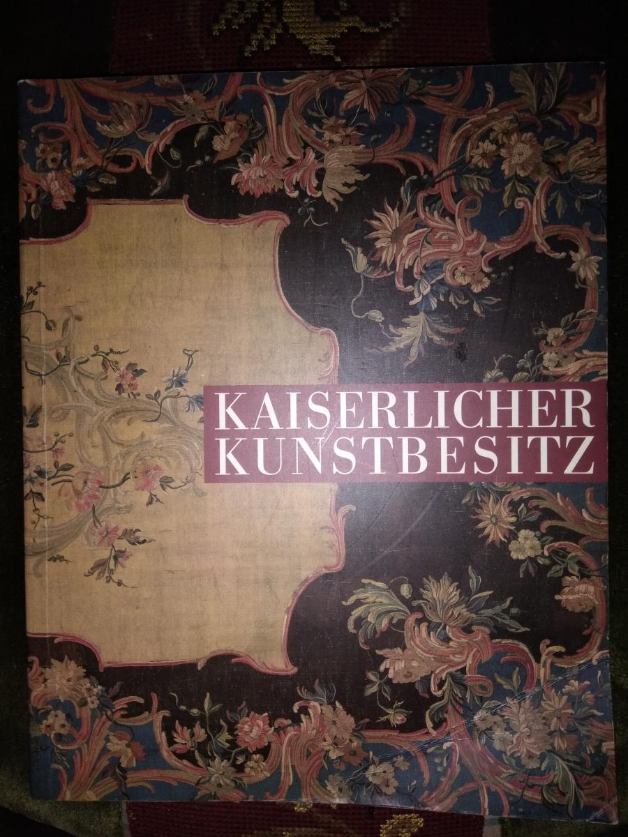 Kaiserlicher Kunstbesitz  Aus dem holländischen Exil - Haus Doorn  Staatliche Schlösser und Gärten Berlin 1991